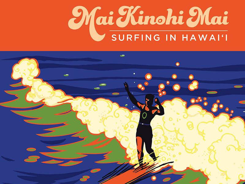Mai Kinohi Mai: Surfing in Hawaii